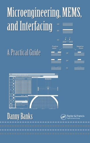 Microengineering, Mems, And Interfacing: A Practical Guide (Mechanical Engineering)