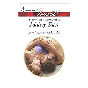 One Night to Risk It All by Maisey Yates