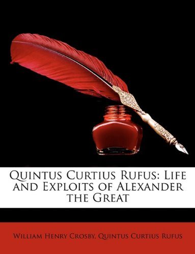 Quintus Curtius Rufus: Life and Exploits of Alexander the Great (Latin Edition)
