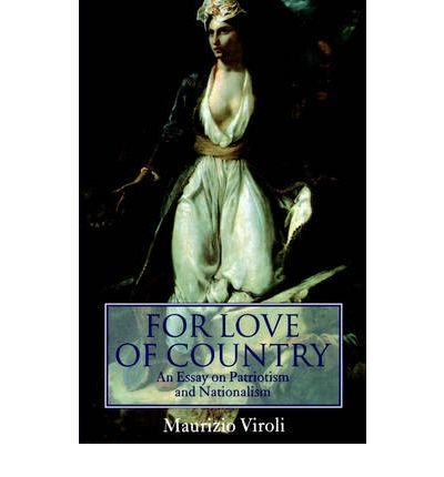for love of country an essay on patriotism and nationalism