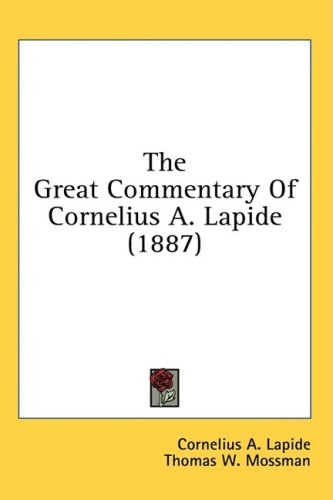 The Great Commentary Of Cornelius A. Lapide (1887) Matthew Chapters I-IX, CORNELIUS A. LAPIDE