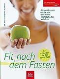 Fit nach dem Fasten: Bewusst essen · Aktiv sein · Das neue Wohlbefinden erhalten