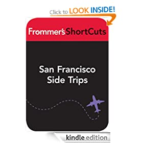 San Francisco Side Trips: Frommer's ShortCuts