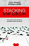 img - for Stacking the Deck: What Happens When We Believe God Wants It More Than We Do book / textbook / text book