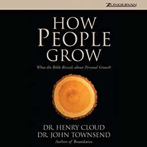 How People Grow: What the Bible Reveals About Personal Growth | [Henry Cloud, John Townsend]