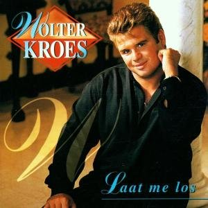 Wolter Kroes - Laat me los - Zortam Music
