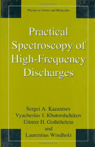 Practical Spectroscopy of High-Frequency Discharges (Physics of Atoms and Molecules)