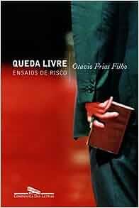 Queda Livre: Ensaios de Risco (Portuguese Edition): Otavio