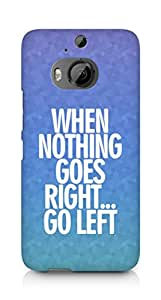 AMEZ when nothing goes right go left Back Cover For HTC One M9+