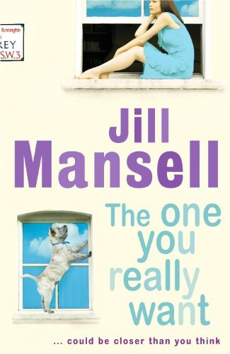 The One You Really Want: Written by Jill Mansell, 2004 Edition, Publisher: Headline [Hardcover]