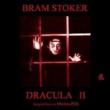 Dracula II Hörbuch von Bram Stoker Gesprochen von: Markus Pol