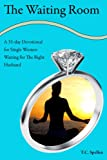 The Waiting Room, a 31-day Devotional for Single Women Waiting for the Right Husband