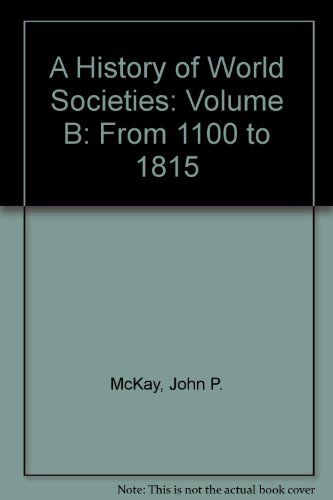 A History of World Societies: Volume B: From 1100 to 1815