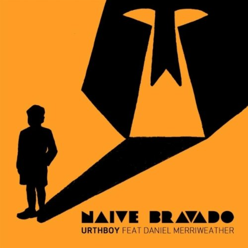 Urthboy Feat Daniel Merriweather-Naive Bravado-WEB-2012-FRAY Download