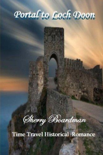Portal to Loch Doon: Time Travel Historical Romance (Volume 1)
