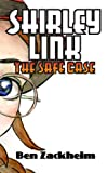 img - for Shirley Link & The Safe Case book / textbook / text book