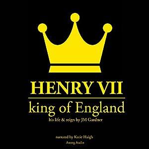 Henry VII, King of England Audiobook