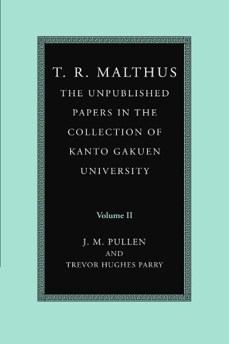 T. R. Malthus: The Unpublished Papers in the Collection of Kanto Gakuen University: Volume 2 Paperback