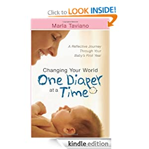 Changing Your World One Diaper at a Time: A Reflective Journey Through Your Baby's First Year