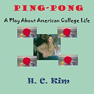 Ping-Pong: A Play About American College Life | [Heerak Christian Kim]