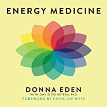 Energy Medicine: Balancing Your Body's Energies for Optimal Health, Joy, and Vitality | Livre audio Auteur(s) : Donna Eden, David Feinstein Narrateur(s) : Vanessa Daniels