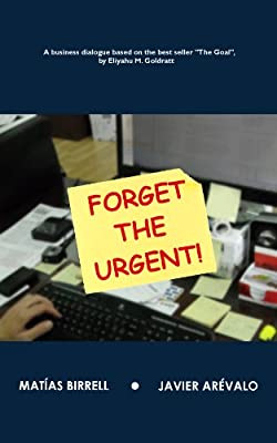Forget the Urgent!: Rather focus on the important