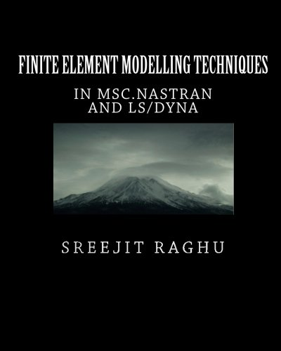 Finite Element Modelling Techniques: In Msc.Nastran And Ls/Dyna