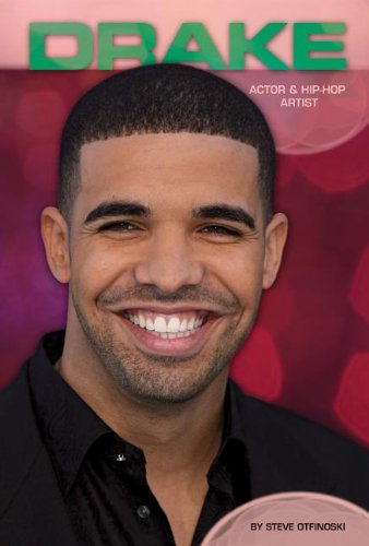 Drake: Actor & Hip-Hop Artist (Contemporary Lives), by Steve Otfinoski