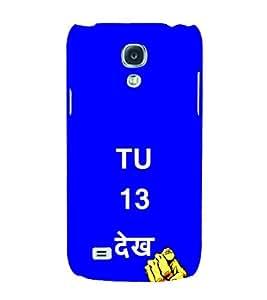 EPICCASE Tu 13 dekh Mobile Back Case Cover For Samsung Galaxy S4 Mini (Designer Case)