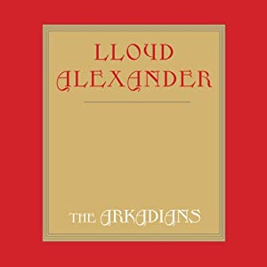 The Arkadians | [Lloyd Alexander]