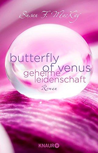 Susan F. MacKay - Butterfly of Venus - Geheime Leidenschaft: Roman
