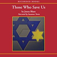 Those Who Save Us (       UNABRIDGED) by Jenna Blum Narrated by Suzanne Toren