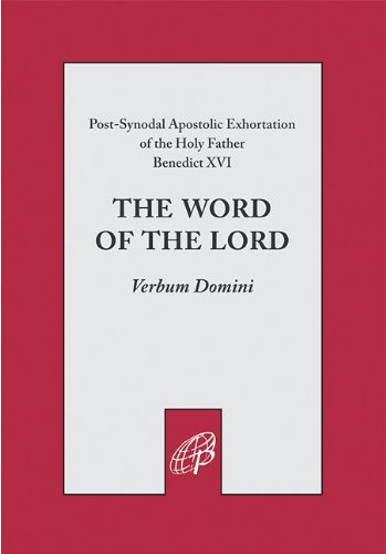 The Word of the Lord: Verbum Domine, Benedict XVI