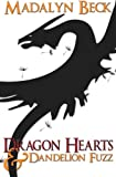 img - for Dragon Hearts & Dandelion Fuzz book / textbook / text book
