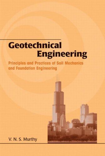 Geotechnical Engineering: Principles and Practices of...