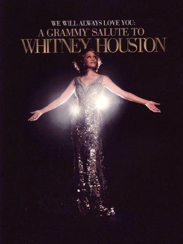Whitney Houston - We will always love you: A grammy salute to Whitney Houston