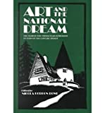 Art and the National Dream: The Search for Vernacular Expression in Turn of Th (Art & Architecture)