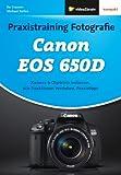 Praxistraining Fotografie: Canon EOS 650D