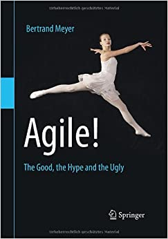"Cover of ""Agile!: The Good, the Hype, and the Ugly"""