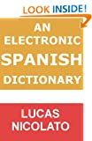 An Electronic Spanish Dictionary (Electronic Dictionaries Book 3)