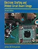 img - for Electronic Drafting and Printed Circuit Board Design [Paperback] [1989] 2 Ed. James M. Kirkpatrick book / textbook / text book