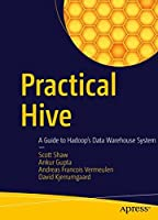 Practical Hive: A Guide to Hadoop's Data Warehouse System Front Cover
