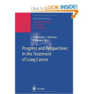 Progress and Perspective in the Treatment of Lung Cancer (Medical Radiology / Radiation Oncology)