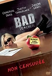 Bad Teacher - Non Censuré