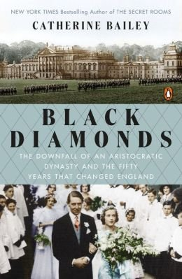 The Downfall of an Aristocratic Dynasty and the Fifty Years That Changed England Black Diamonds PDF