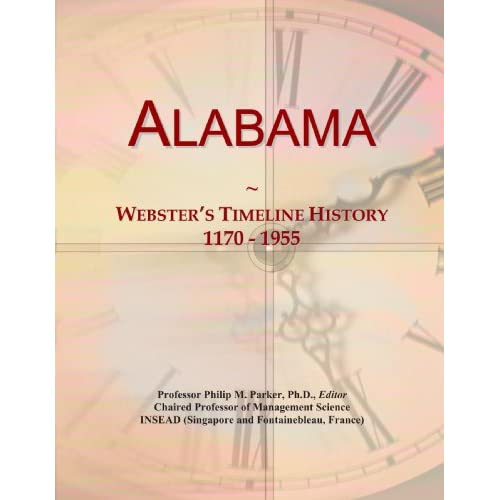 Alabama: Webster's Timeline History, 1994 - 2007 Icon Group International