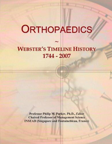 Orthopaedics: Webster's Timeline History, 1744 - 2007