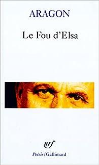 Le Fou d'Elsa par Louis Aragon
