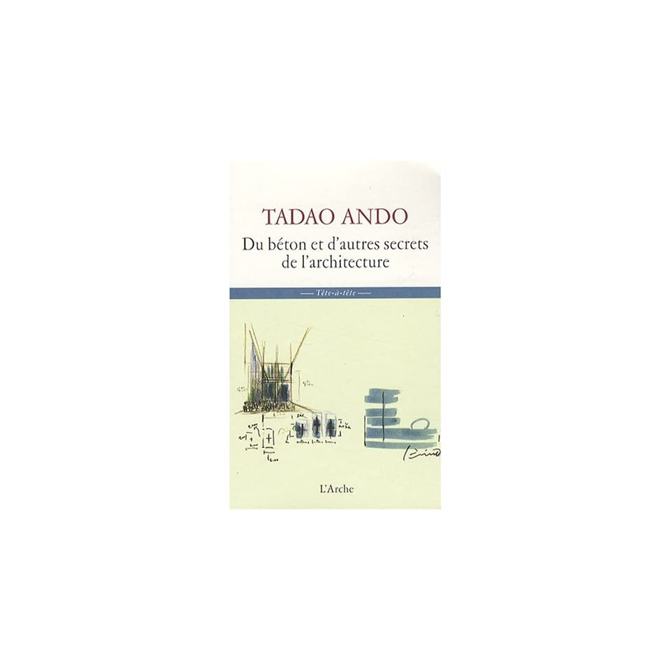 de larchitecture (French Edition) (9782851816474): Tadao Ando: Books