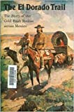 img - for The El Dorado Trail: The Story of the Gold Rush Routes across Mexico (Bison Book) book / textbook / text book